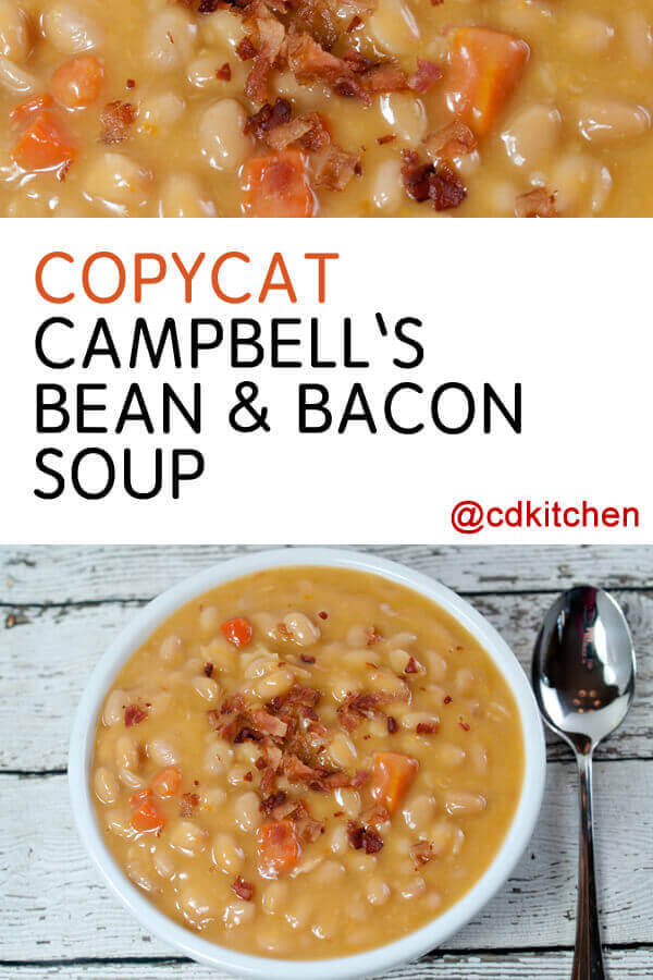 The bean and bacon soup by Campbell's is a long time favorite of many ...