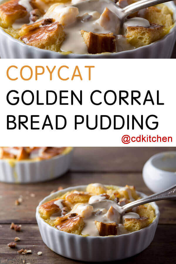 Copycat Golden Corral Bread Pudding Recipe Cdkitchen Com