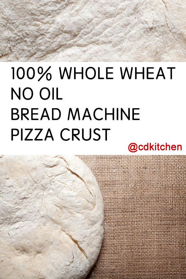 100 whole wheat pizza dough bread machine