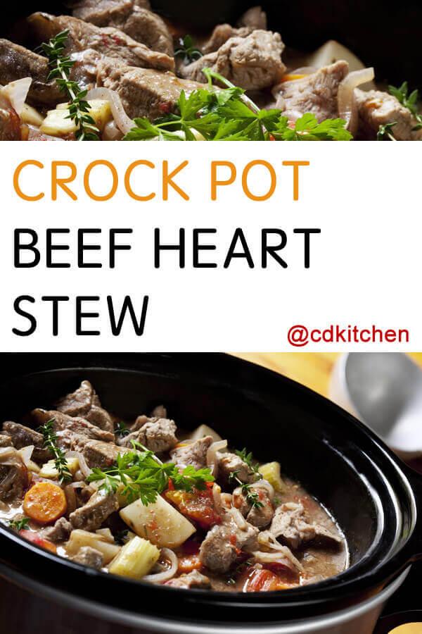 Crock Pot Beef Heart Stew Recipe From Cdkitchen