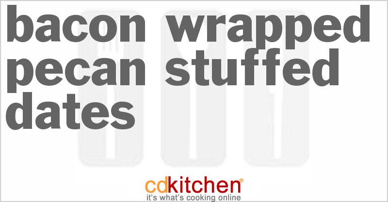 Bacon Wrapped Pecan Stuffed Dates Recipe | CDKitchen.com