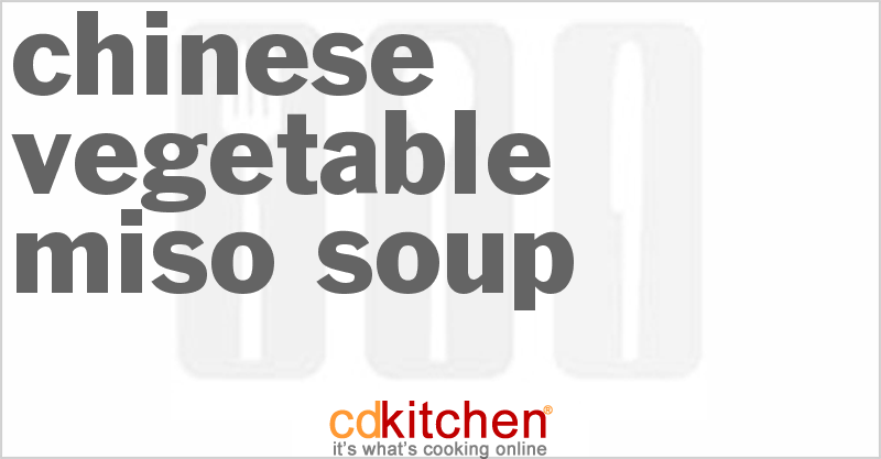 Chinese Ve able Miso Soup Recipe from CDKitchen