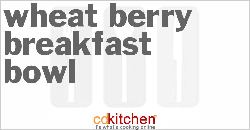 Wheat Berry Breakfast Bowl Recipe   CDKitchen.com