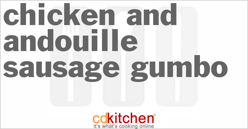 Chicken and Andouille Sausage Gumbo Recipe | CDKitchen.com
