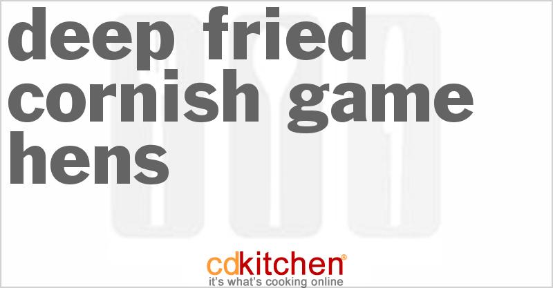 Deep-Fried Cornish Game Hens Recipe | CDKitchen.com