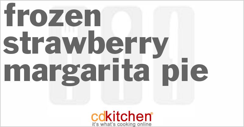 Frozen Strawberry Margarita Pie Recipe | CDKitchen.com