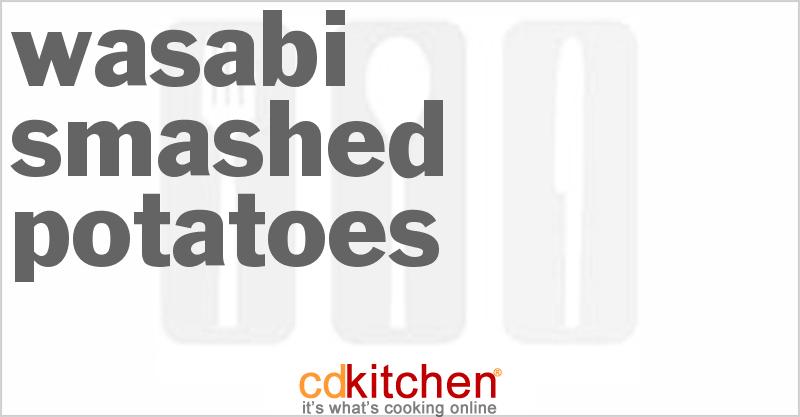 Wasabi Smashed Potatoes Recipe from CDKitchen.com