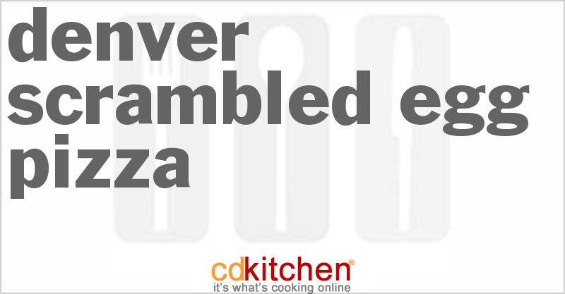 Denver Scrambled Egg Pizza Recipe | CDKitchen.com
