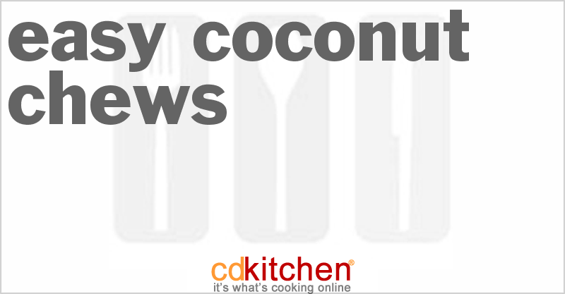 recipe: easy coconut chews recipe [10]
