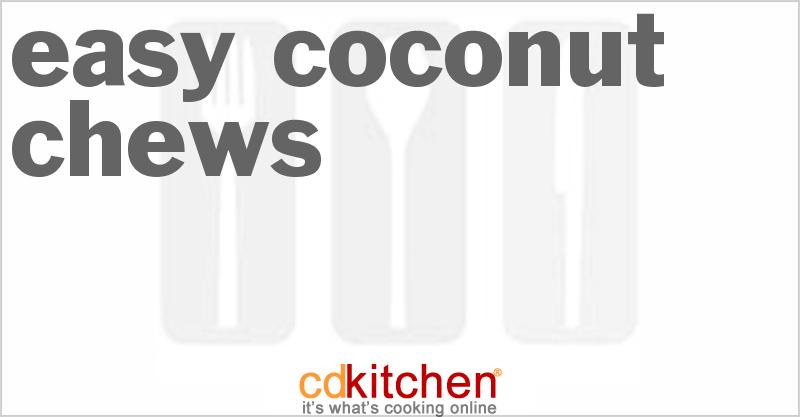 recipe: easy coconut chews recipe [22]