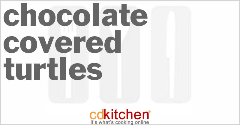 Chocolate Covered Turtles Recipe Cdkitchen Com