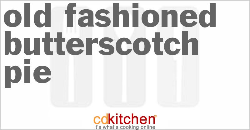 Recipe For Old Fashioned Butterscotch Cream Pie