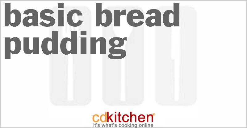 Basic Bread Pudding Recipe | CDKitchen.com