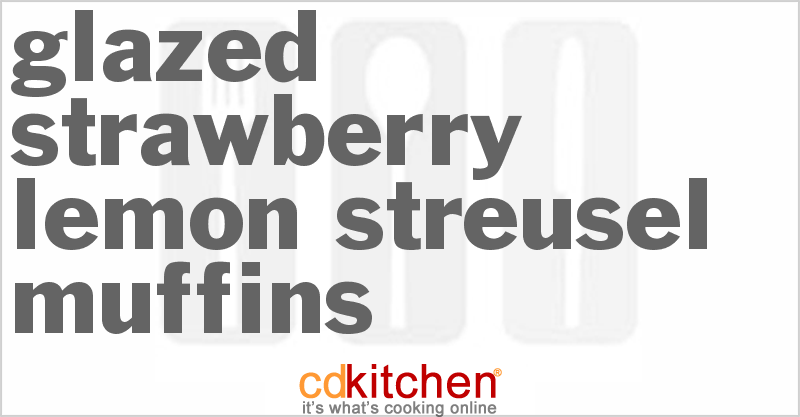 Glazed Strawberry Lemon Streusel Muffins Recipe ...