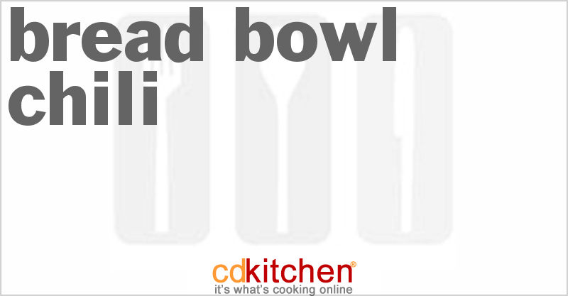 Bread Bowl Chili Recipe Cdkitchen Com