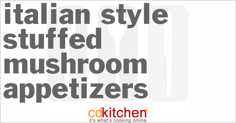 Italian-Style Stuffed Mushroom Appetizers Recipe   CDKitchen.com