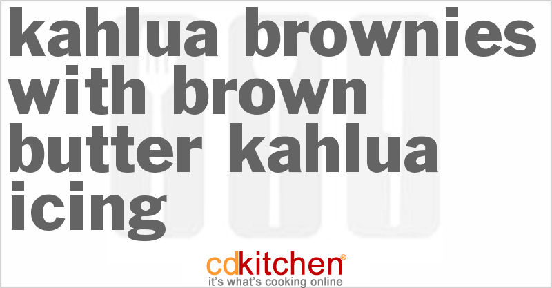 Kahlua Brownies With Brown Butter Kahlua Icing Recipe | CDKitchen.com