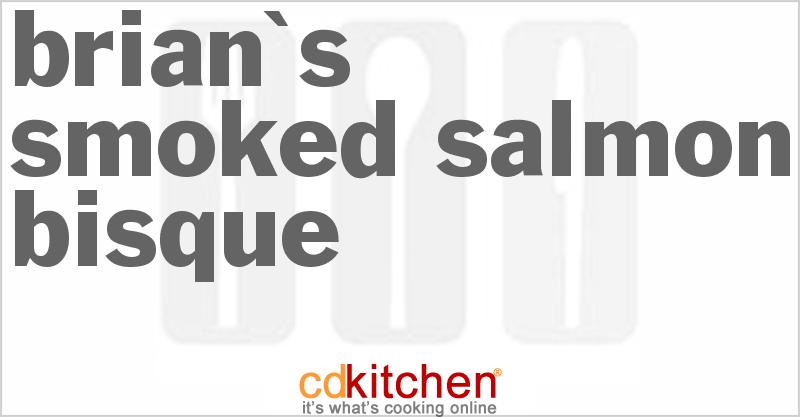 Brian's Smoked Salmon Bisque Recipe   CDKitchen.com