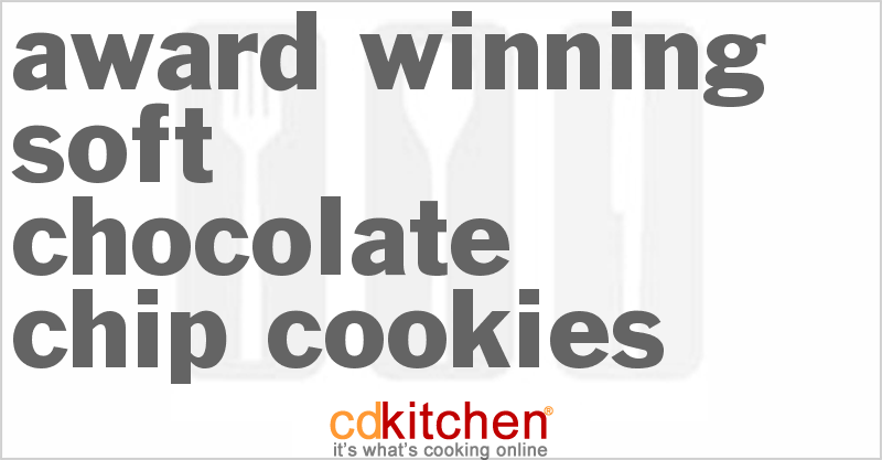 Award Winning Soft Chocolate Chip Cookies Recipe ...