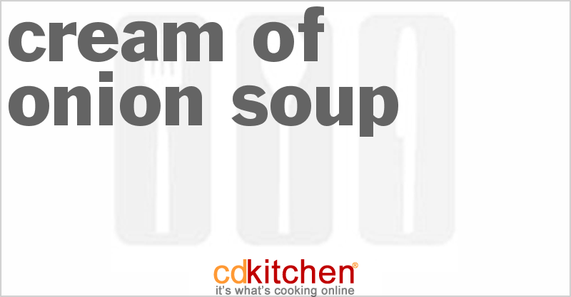 Cream of Onion Soup Recipe | CDKitchen.com