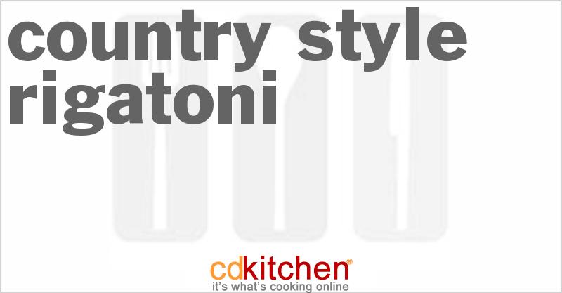 Country Style Rigatoni Recipe Cdkitchen Com