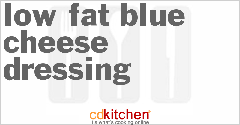 Low-Fat Blue Cheese Dressing Recipe | CDKitchen.com